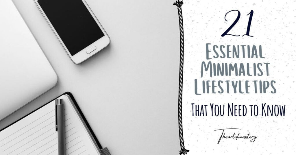 21 Essential Minimalist Lifestyle Tips That You Need to Know