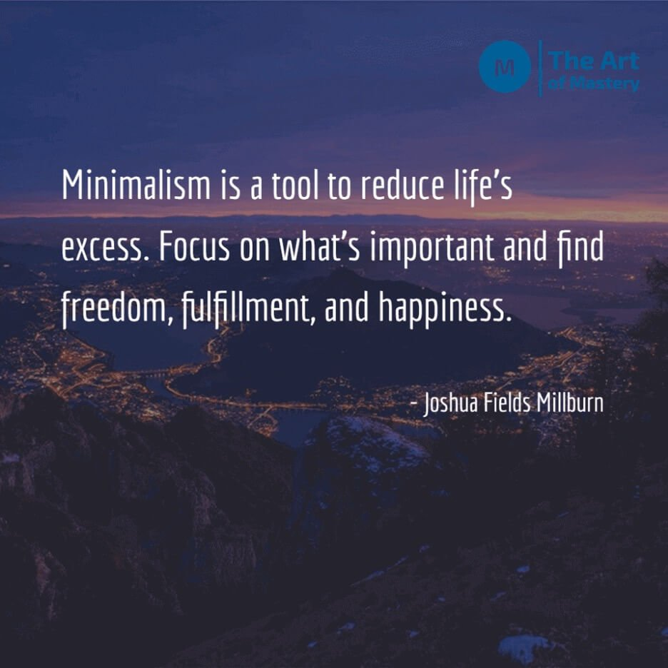 Joshua Fields Millburn minimalism quote