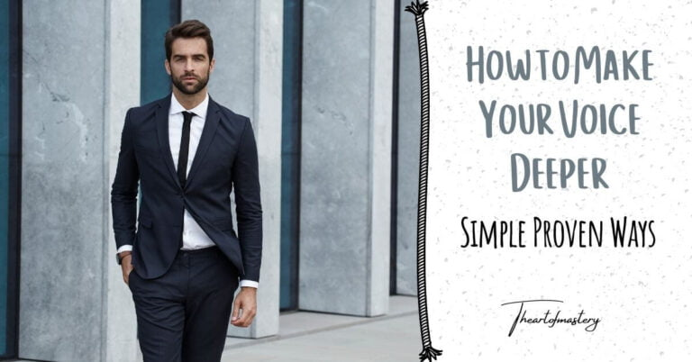 How to Make Your Voice Deeper -Simple, Proven Ways