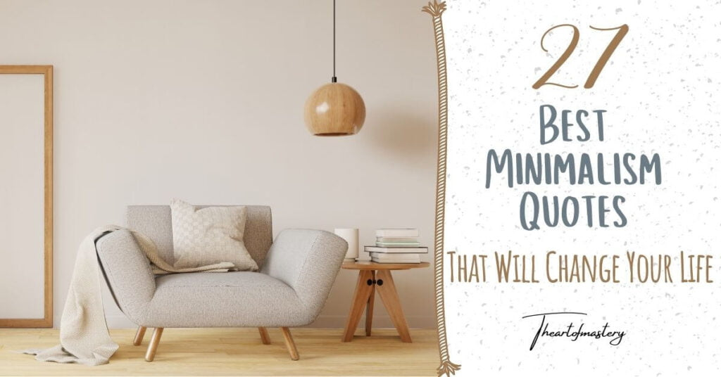 27 Best Minimalism Quotes That Will Change Your Life
