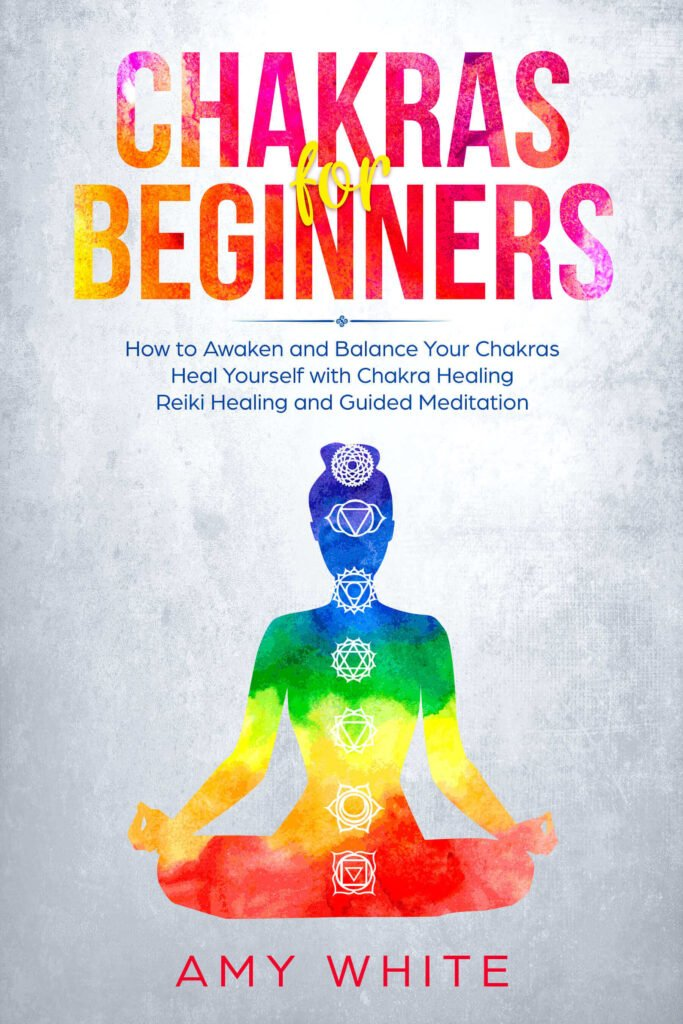 Chakras for beginners book by Amy White