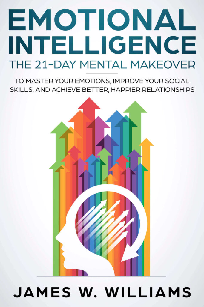 Emotional Intelligence 21 Day Mental Make Over book by James W. Williams