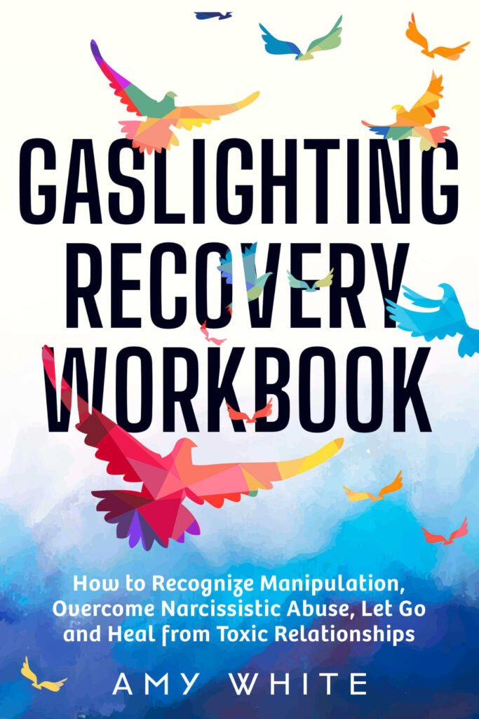 Gaslighting recovery workbook by Amy White