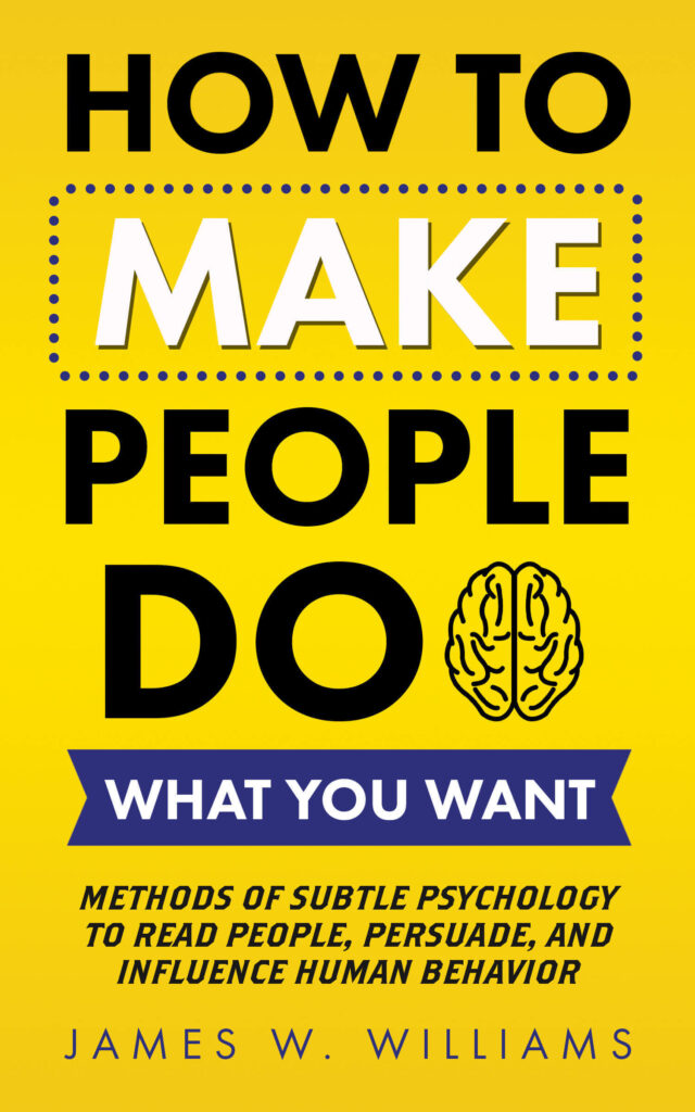 How to make people do what you want book by James W. Williams