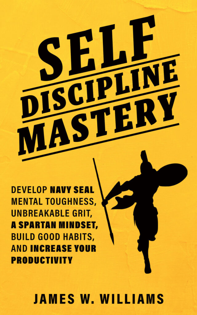 Self-discipline Mastery book by James W. Williams