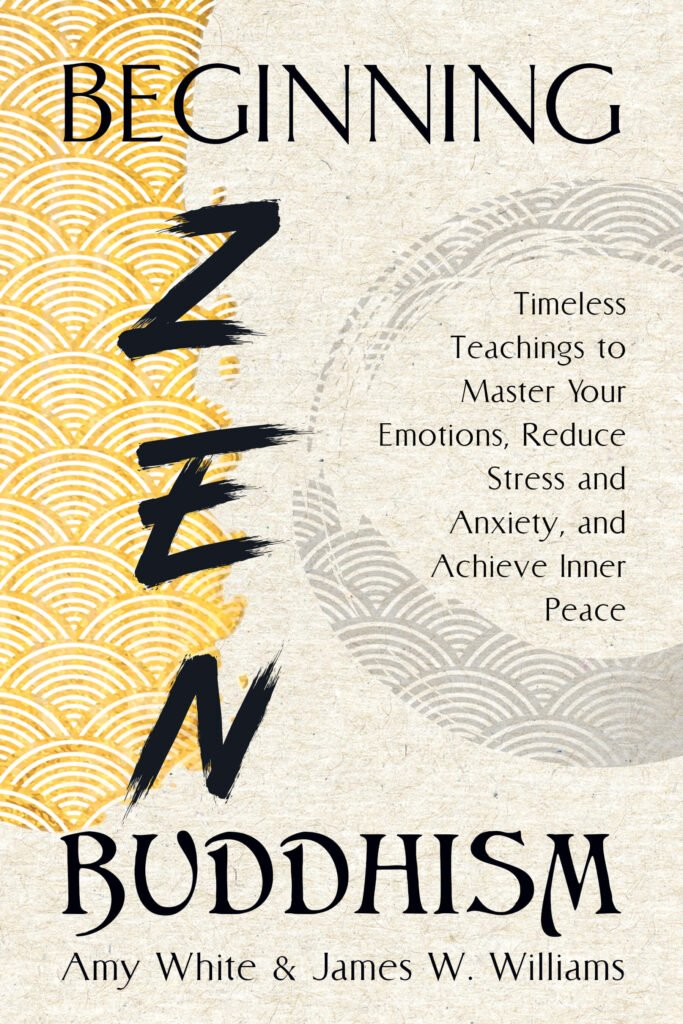 beginning zen buddhism book by amy white and james w. williams