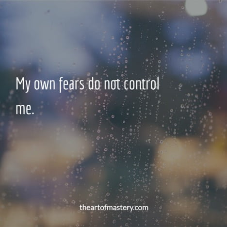 my own fears do not control me quote