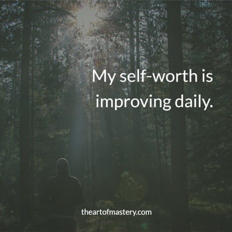 self-love affirmations my self-worth is improving daily