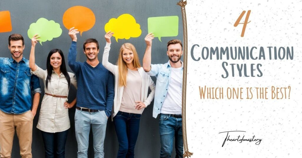 The 4 Communication Styles – Which One Is Best?