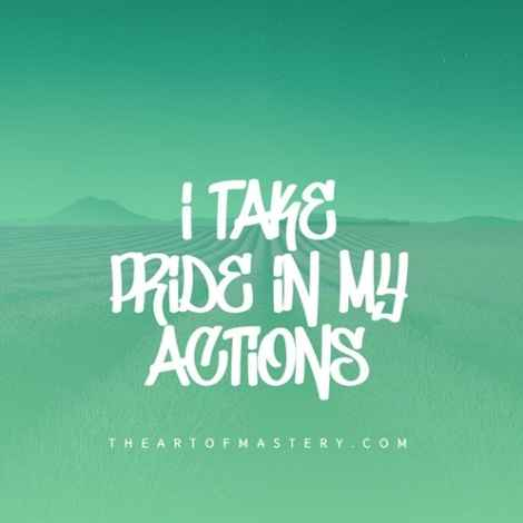 Social anxiety affirmation - I take pride in my action