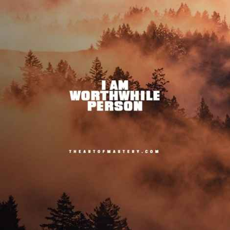 Social anxiety affirmation - I am a worthwhile person
