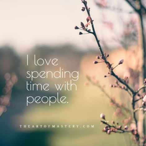 I love spending time with people