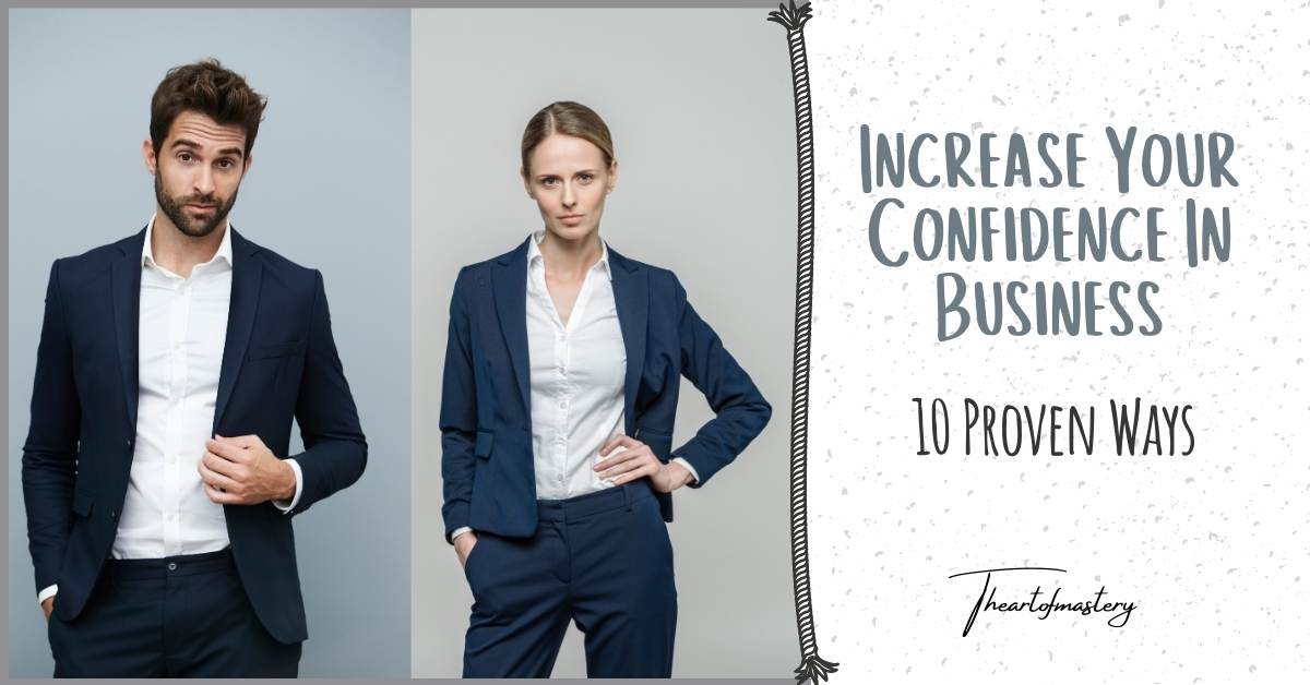 Increase your confidence in business - 10 Proven Ways