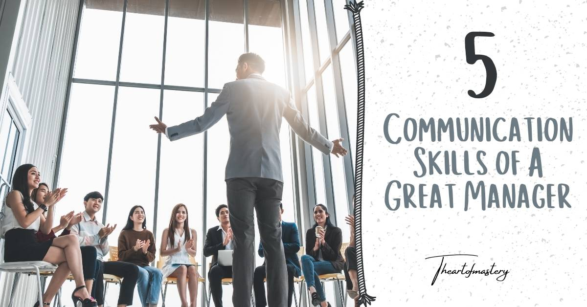 5 Communication Skills of a Good Manager