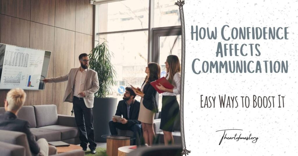 How Confidence Affects Communication and Easy Ways to Boost It