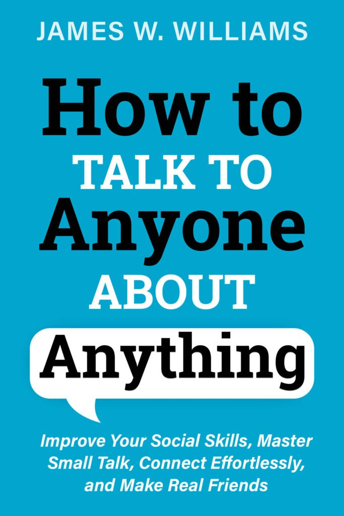 How to talk to anyone about anything james w. williams