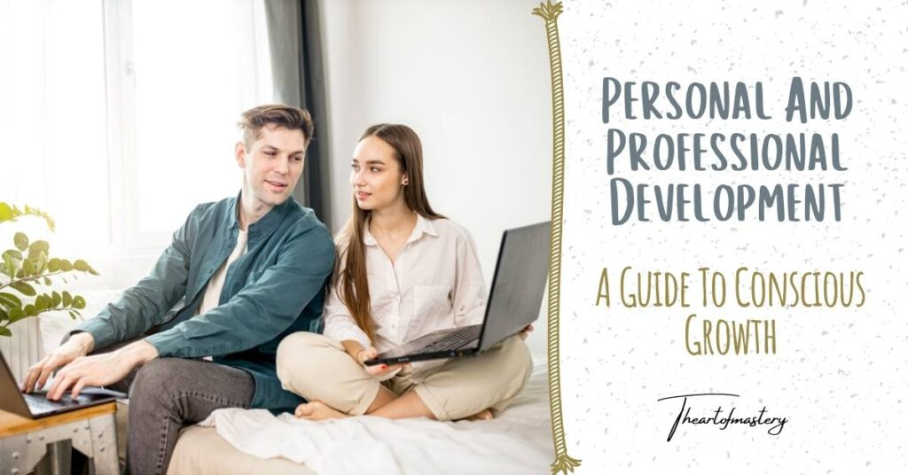 Personal and Professional Development – A Guide to Continuous Growth