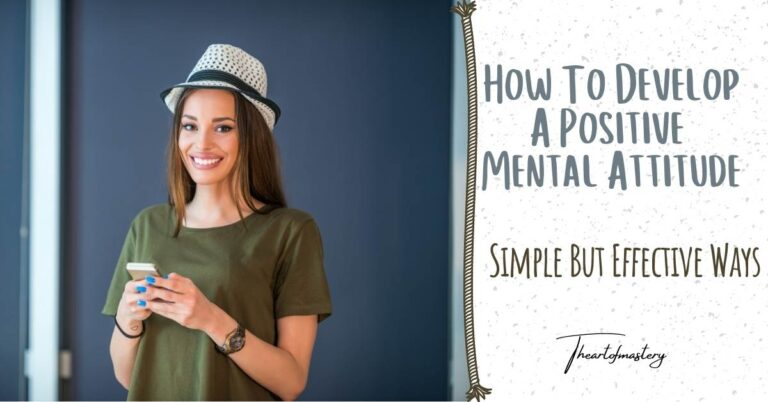 How to Develop A positive mental attitude