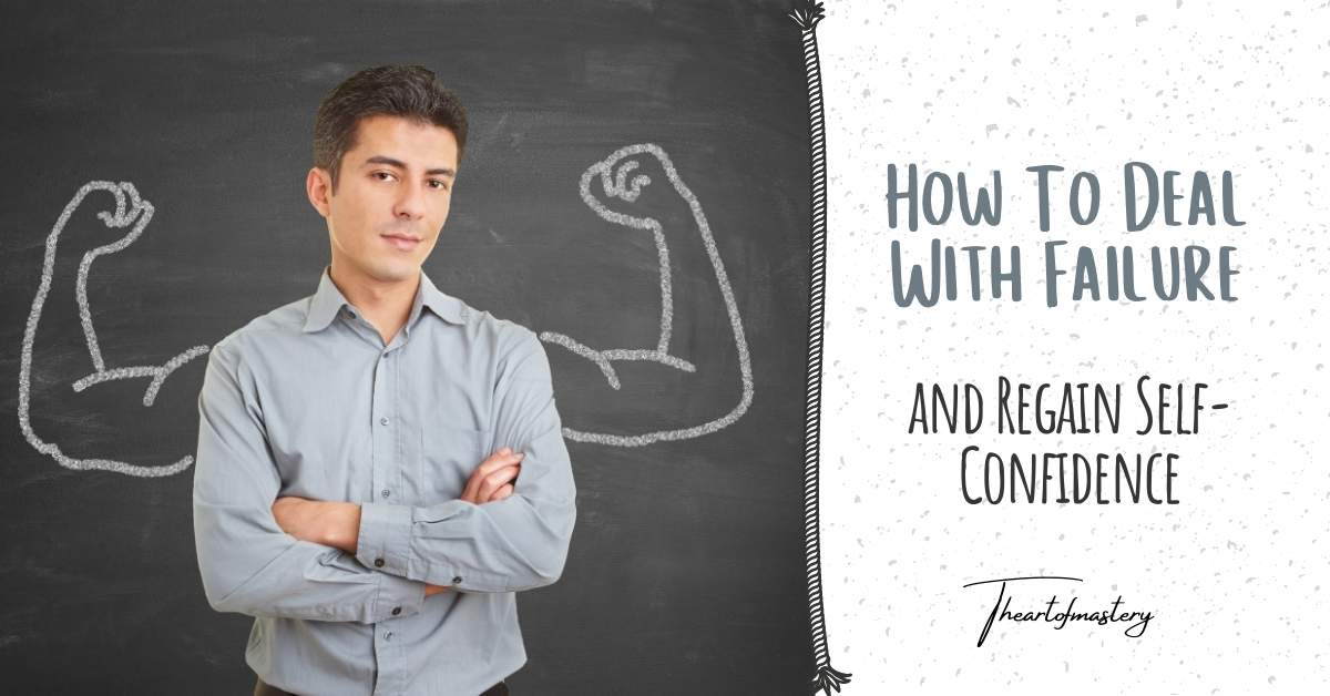 How to Deal With Failure and Regain Self-Confidence