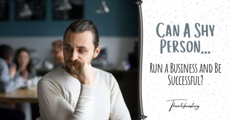 Can a Shy Person Run a Business and Be Successful?