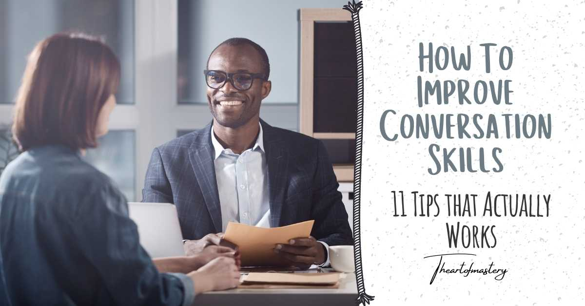 How to Improve Conversation Skills - 11 Tips that Actually Works