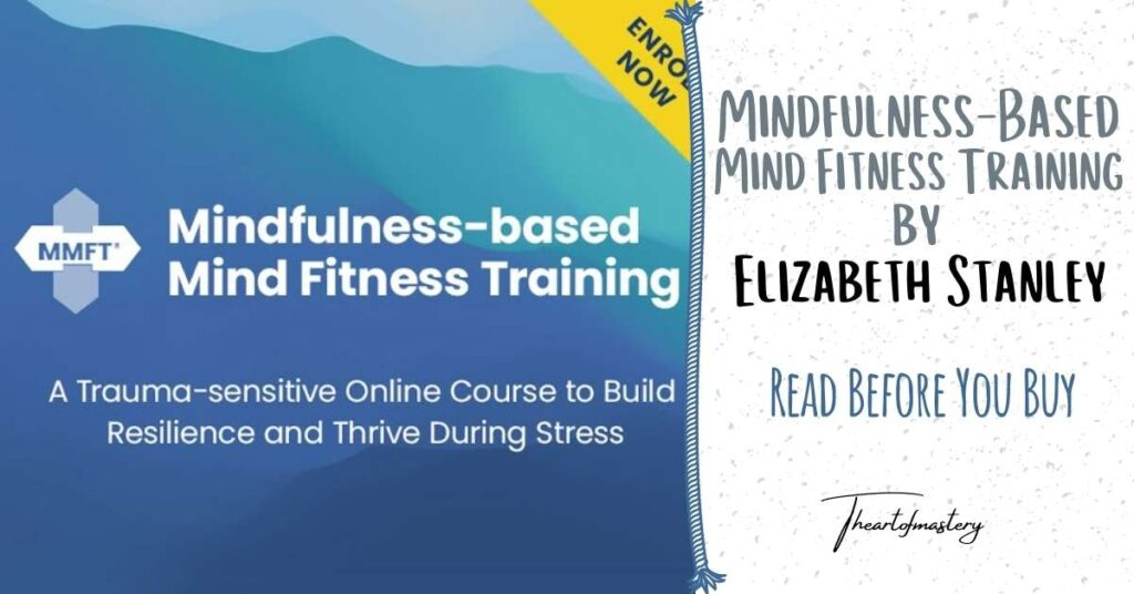 Mindfulness-Based Mind Fitness Training (MMFT) by Elizabeth Stanley – Read Before You Buy