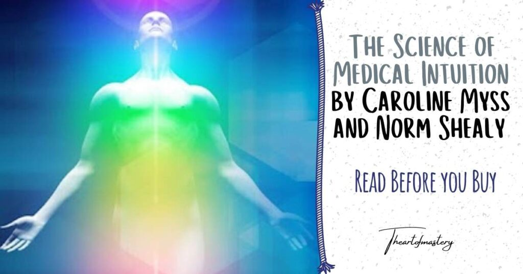 The Science of Medical Intuition by Caroline Myss and Norm Shealy – Read Before You Buy