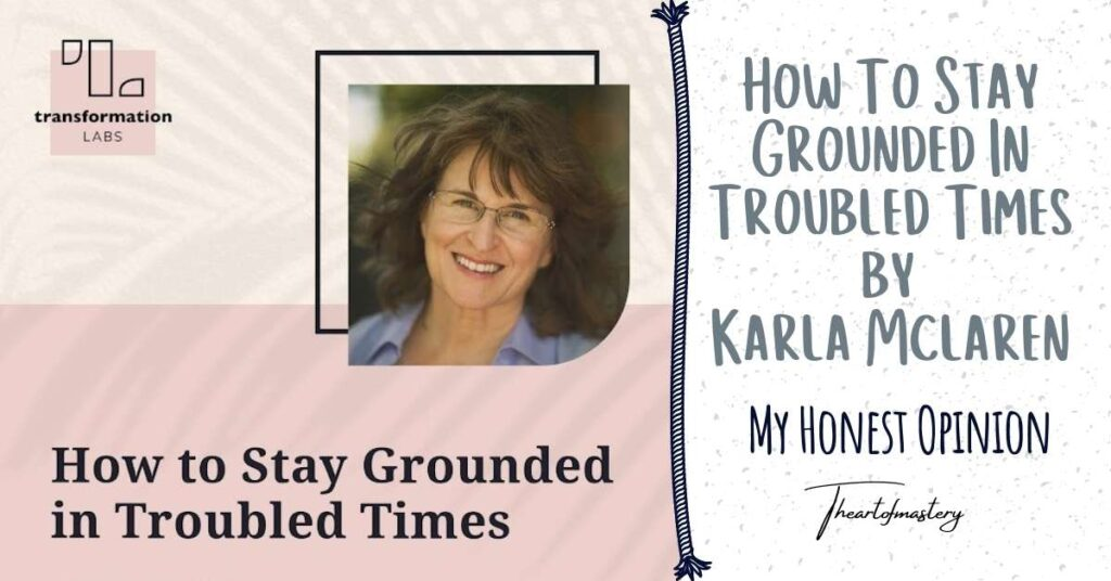 How to Stay Grounded in Troubled Times Course Review – My Honest Opinion